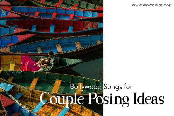20 most loved Bollywood Songs for Couple Posing Ideas