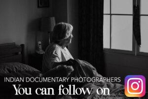 Indian Documentary photographers on instagram